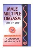 Male Multiple Orgasm -Step by Step